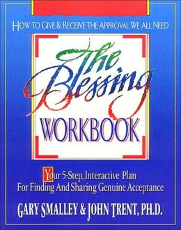 Blessing Workbook: Your 5-Step, Interactive Plan for Finding and Sharing Genuine Acceptance