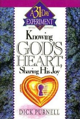 Knowing God's Heart, Sharing His Joy: A 31 Day Experiment