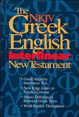 Greek English Interlinear New Testament: New King James Version (NKJV)