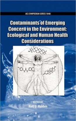Contaminants of Emerging Concern in the Environment: Ecological and Human Health Considerations