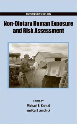 Non-Dietary Human Exposure and Risk Assessment