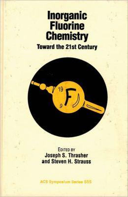 Inorganic Fluorine Chemistry: Toward the 21st Century