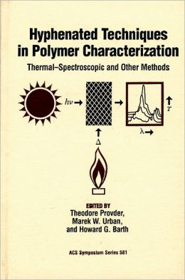 Hyphenated Techniques in Polymer Characterization: Thermal-Spectroscopic and Other Methods
