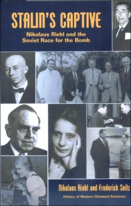 Stalin's Captive: Nikolaus Riehl and the Soviet Race for the Bomb