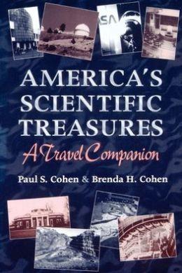 America's Scientific Treasures: A Travel Companion
