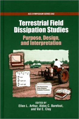 Terrestrial Field Dissipation Studies: Purpose, Design, and Interpretation