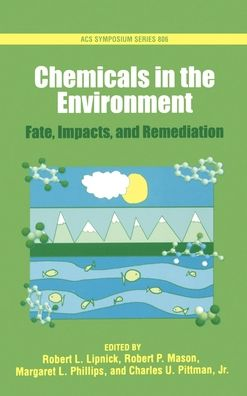 Chemicals in the Environment: Fate, Impacts, and Remediation