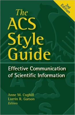 ACS Style Guide: Effective Communication of Scientific Information