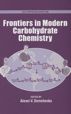 Frontiers in Modern Carbohydrate Chemistry