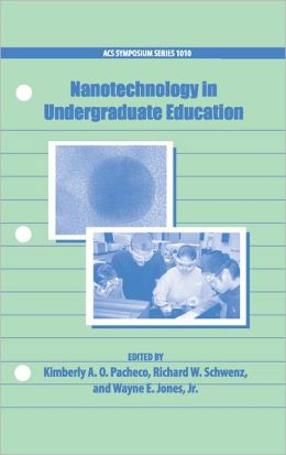 Nanotechnology in Undergraduate Education