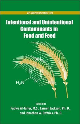 Intentional and Unintentional Contaminants in Food and Feed