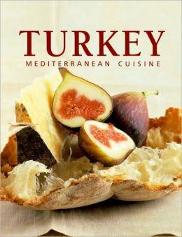 Turkey: Mediterranean Cuisine