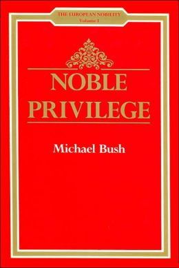 Noble Privilege (European Nobility Series)