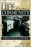 Making a Life, Building a Community: A History of the Jews of Hartford