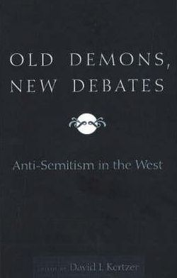 Old Demons, New Debates: Anti-Semitism in the West