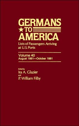 Germans to America: Lists of Passengers Arriving at U.S. Ports: August 1881-October 1881