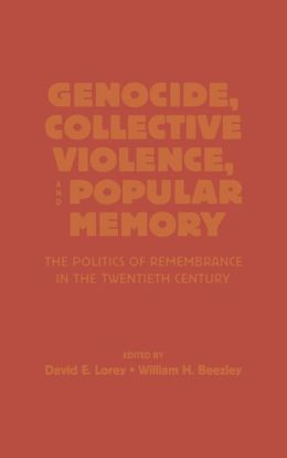 Genocide, Collective Violence, And Popular Memory