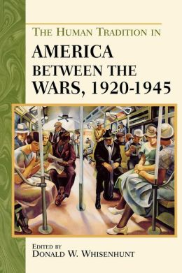 Human Tradition In America Between The Wars, 1920-1945