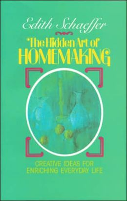 The Hidden Art of Homemaking