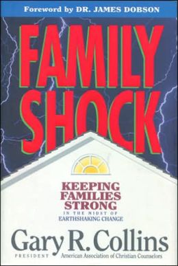 Family Shock: Keeping Families Strong in the Midst of Earthshaking Change