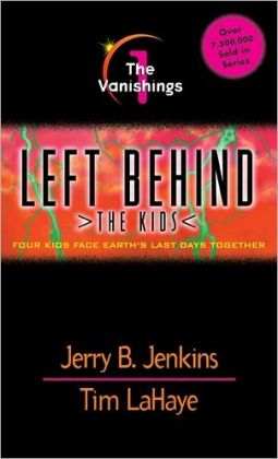 The Vanishings: Four Kids Face Earth's Last Days Together (Left Behind: The Kids Series #1)
