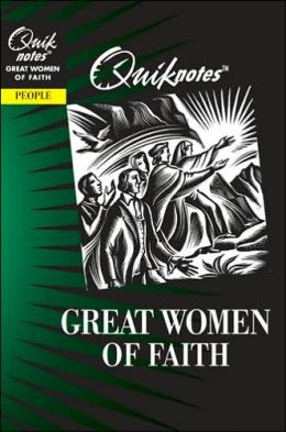 Quiknotes: Great Women of Faith