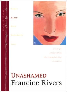 Unashamed: Rahab (Lineage of Grace Series #2)