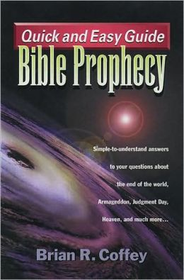 Quick and Easy Guide: Bible Prophecy