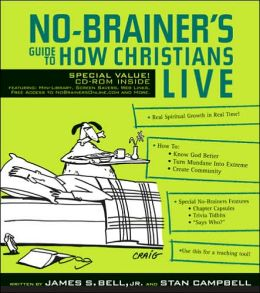No-Brainer's Guide to How Christians Live