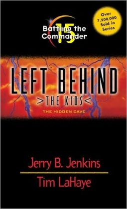 Battling the Commander: The Hidden Cave (Left Behind: The Kids Series #15)