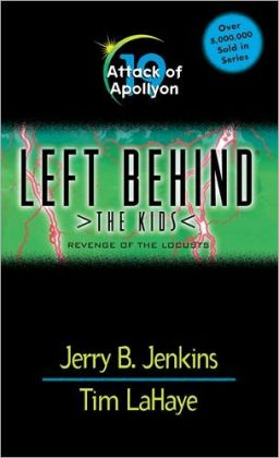The Attack of Apollyon: Revenge of the Locusts (Left Behind: The Kids Series #19)