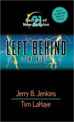 Secrets of New Babylon: The Search for an Impostor (Left Behind: The Kids Series #21)