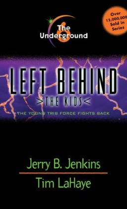 The Underground: The Young Trib Force Fights Back (Left Behind: The Kids Series #6)