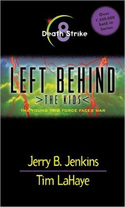 Death Strike: The Young Trib Force Faces War (Left Behind: The Kids Series #8)