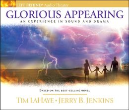 Glorious Appearing: An Experience in Sound and Drama (Left Behind Series)