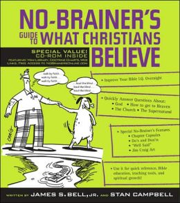 No-Brainer's Guide to What Christians Believe