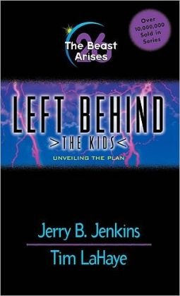 The Beast Arises: Unveiling the Plan (Left Behind: The Kids Series #26)