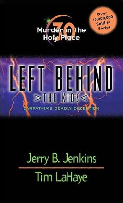 Murder in the Holy Place: Carpathia's Deadly Deception (Left Behind: The Kids Series #30)