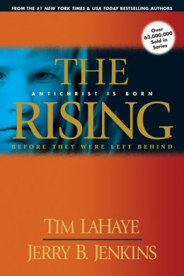 The Rising: Antichrist Is Born (Before They Were Left Behind Series #1)