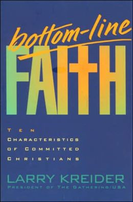 Bottom-Line Faith: Ten Characteristics of Committed Christians