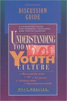 Understanding Today's Youth Culture: Discussion Guide