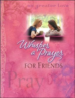 Whisper a Prayer for Friends