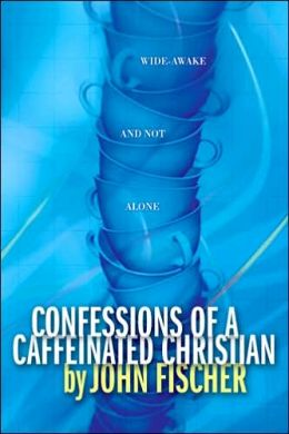 Confessions of a Caffeinated Christian: Wide-Awake and Not Alone