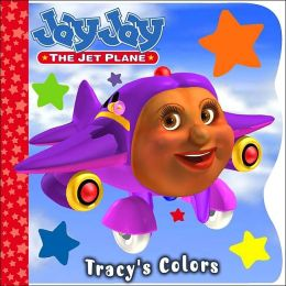 Tracy's Colors (Jay Jay the Jet Plane Series)
