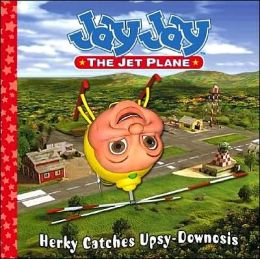 Herky Catches Upsy-Downosis (Jay Jay the Jet Plane Series)