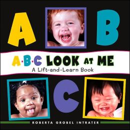 ABC Look At Me!: A Lift-and-Learn Book