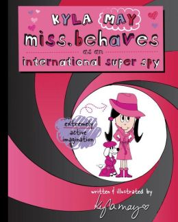 Kyla May Miss. Behaves as an International Super Spy