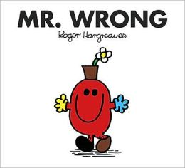 Mr. Wrong (Mr. Men and Little Miss Series)