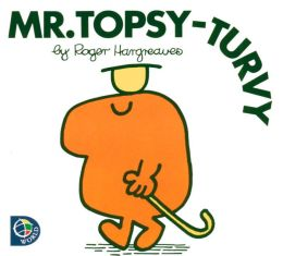 Mr. Topsy-Turvy (Mr. Men and Little Miss Series)