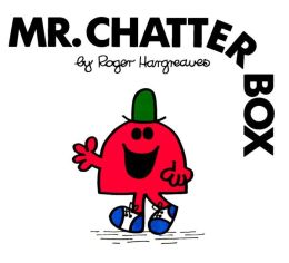 Mr. Chatterbox (Mr. Men and Little Miss Series)